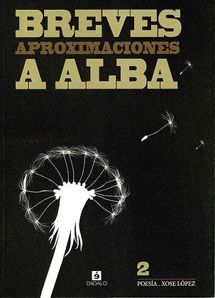 """Breves aproximaciones a Alba"" de Xose López"