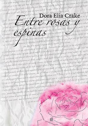 """""""Entre rosas y espinas"""" de Dora Elia Crake"""