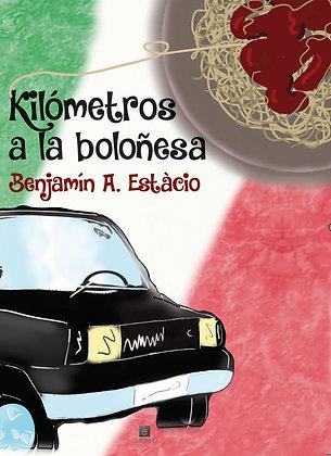 Kilómetros a la Boloñesa de Benjamín A. Estàcio