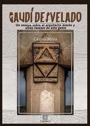 """""""Gaudi desvelado"""" de Carlos Mesa"""