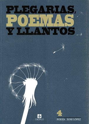 """""""Plegarias, poemas y llantos"""" de Xose López"""