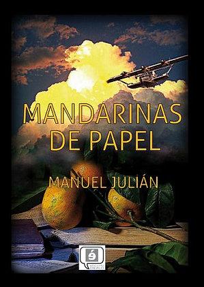 """""""Mandarinas de papel"""" de Manuel Julián"""