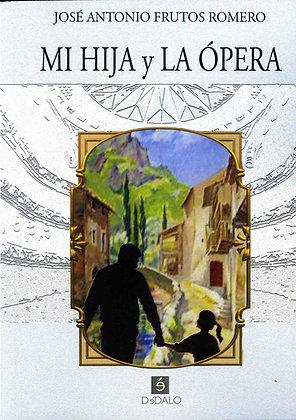 """""""Mi hija y la ópera"""" de José Antonio Frutos Romero"""