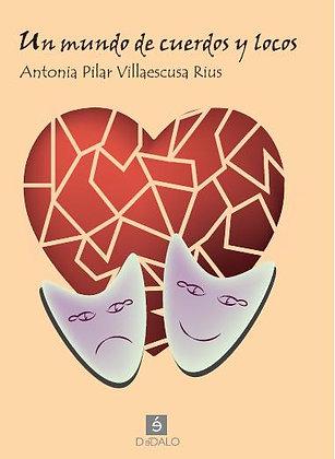 """""""Un mundo de cuerdos y locos"""" Antonia P.Villaescus"""