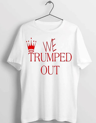 WE TRUMPED OUT Unisex Adult t-shirt