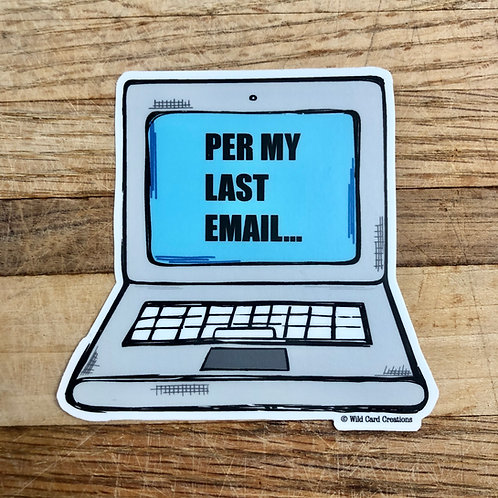 Per My Last Email Sticker