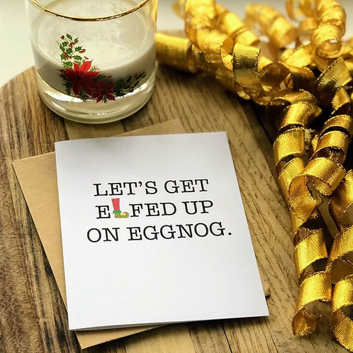 Elfed Up On Eggnog