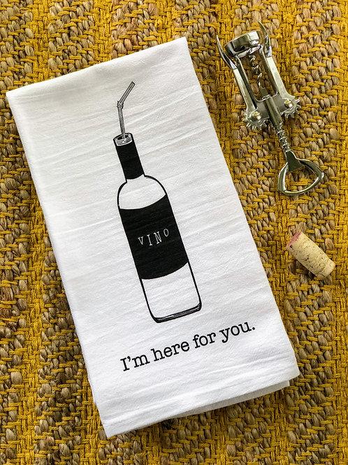 I'm Here for You Tea Towel