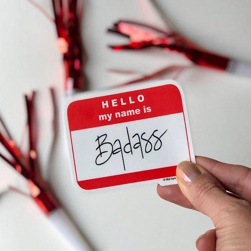 Hello My Name Is Badass Sticker
