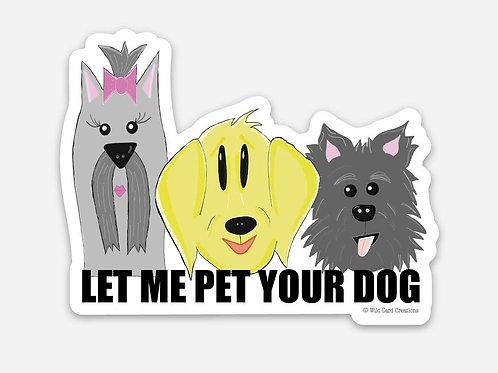 Let Me Pet Your Dog Sticker