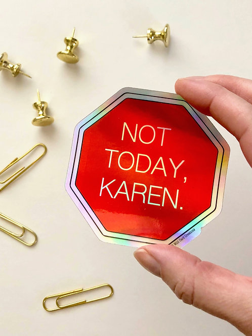 Not Today Karen Sticker
