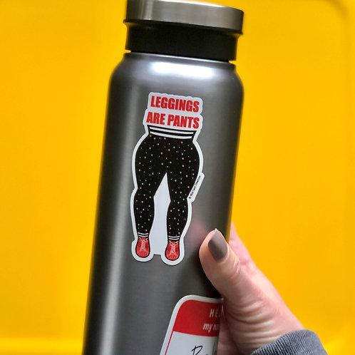 Leggings Are Pants Sticker