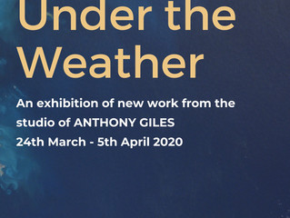 Anthony Giles - Under the Weather 24th Mar - 5th April