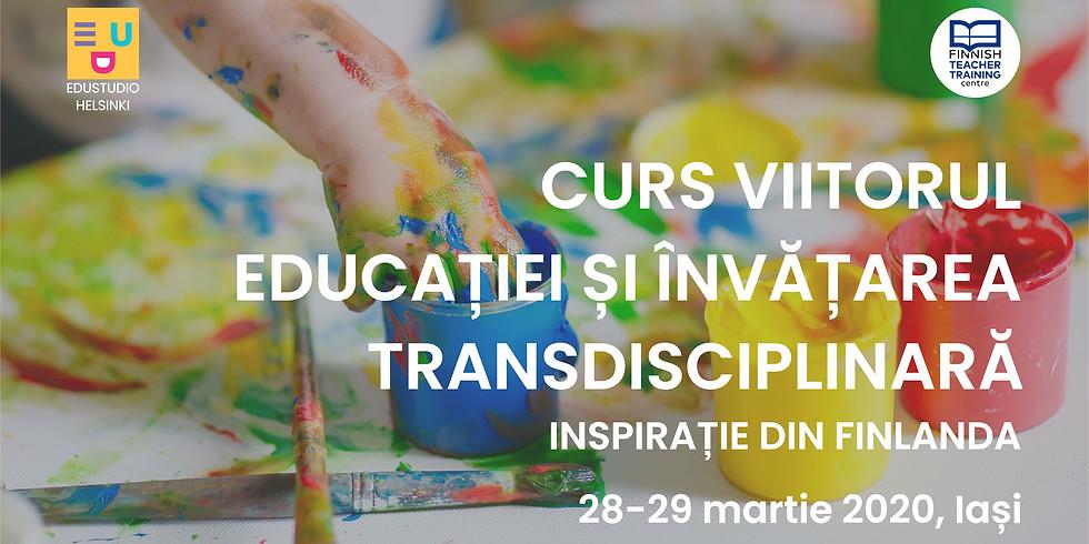 Curs Viitorul Educației și Învățarea Transdisciplinară