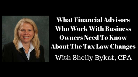 What Financial Advisors Who Work With Business Owners Need To Know About The Tax Law Changes With Sh