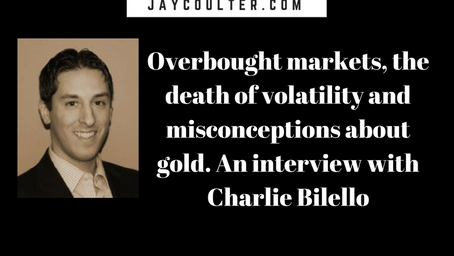 Overbought markets, the death of volatility and misconceptions about gold. An interview with Charlie
