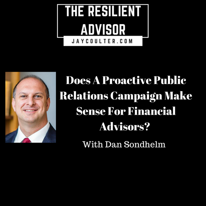 Does A Proactive Public Relations Campaign Make Sense For Financial Advisors? An Interview With Dan