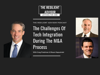The Challenges Of Tech Integration During The M&A Process With Greg Friedman & Shaun Kapusinski