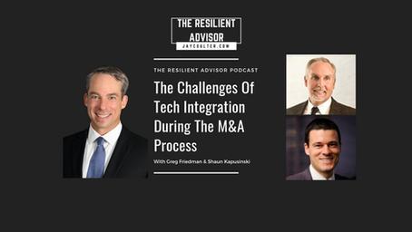 The Challenges Of Tech Integration During The M&A Process With Greg Friedman & Shaun Kapusinski