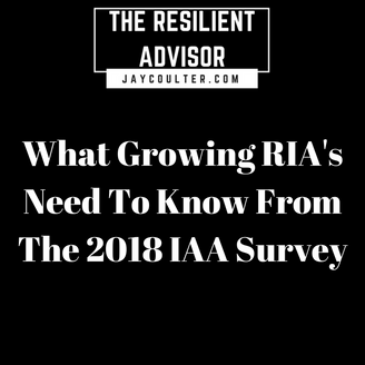 What Growing RIA's Need To Know From The 2018 IAA Survey