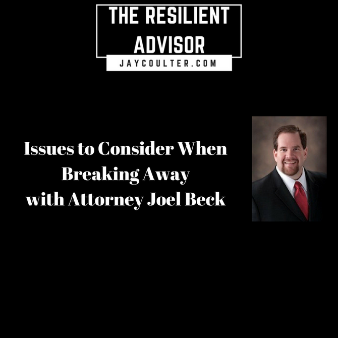 Issues to Consider When Breaking Away with Attorney Joel Beck