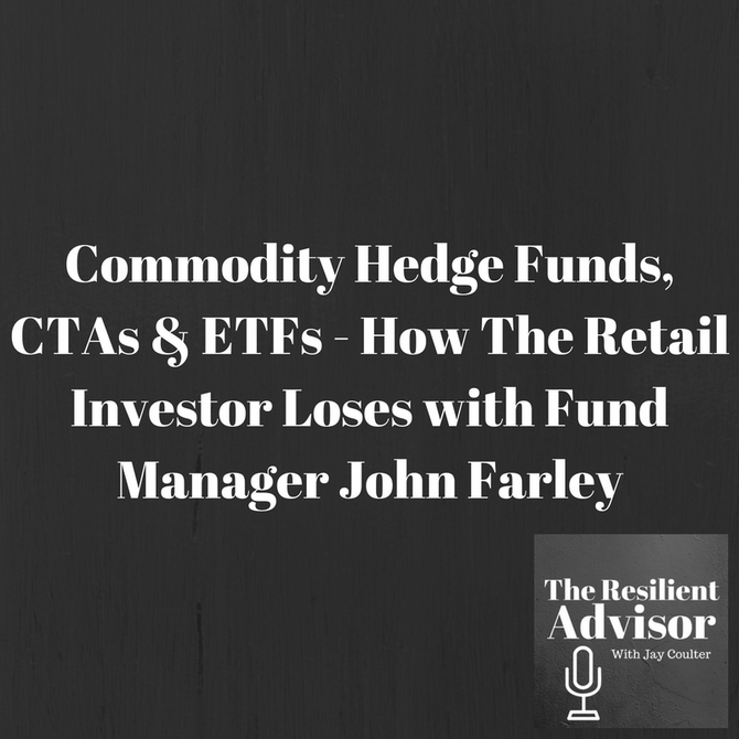 Commodity Investing - How the Retail Investor Loses with Portfolio Manager John Farley