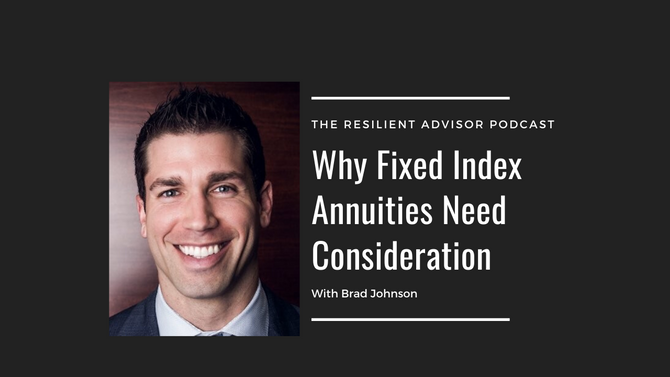 Ep 90 - Why Fixed Index Annuities Need Consideration With Brad Johnson