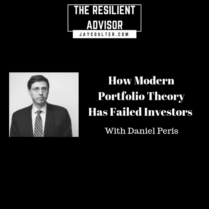 How Modern Portfolio Theory Has Failed Investors With Daniel Peris