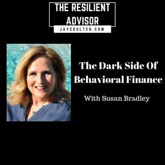 The Dark Side Of Behavioral Finance With Susan Bradley