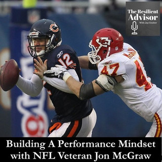 Building A Performance Mindset with NFL Veteran Jon McGraw