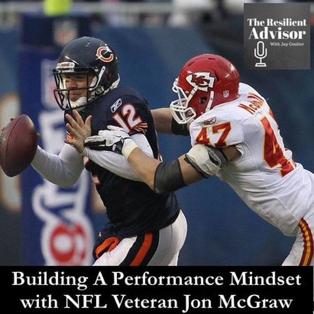 Building A Performance Mindset with NFL Veteran Jon McGraw