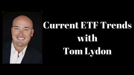 Current ETF Trends with Tom Lydon (Podcast Interview)