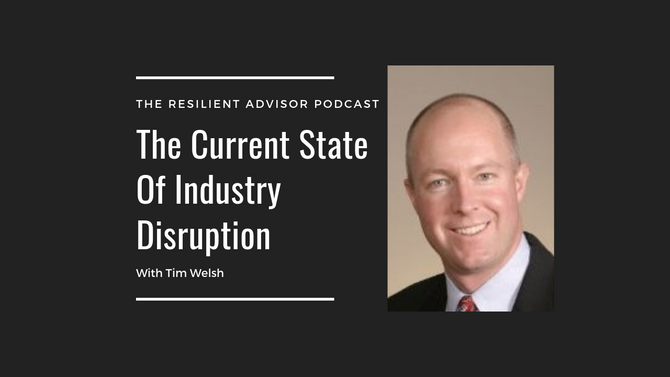 The Current State Of Industry Disruption With Tim Welsh