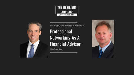 Professional Networking As A Financial Advisor With Frank Agin