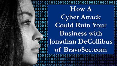 How A Cyber Attack Could Ruin Your Business