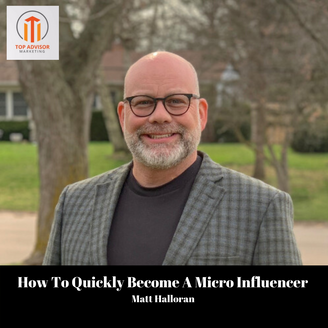 EP98 - How To Quickly Become A Micro Influencer With Matt Halloran