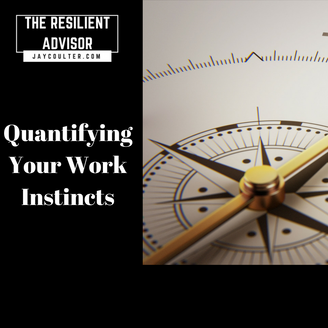 Quantifying Your Work Instincts