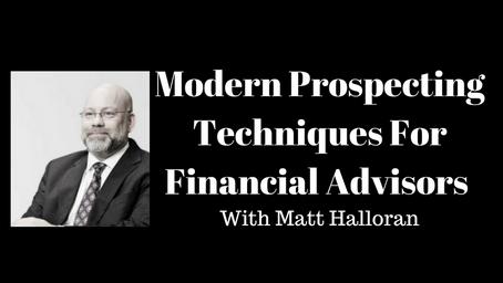 Modern Prospecting Techniques With Matt Halloran