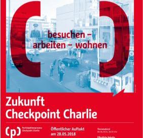 Zukunft Checkpoint Charlie - Öffentlicher Auftakt zum Partizipationsprozess