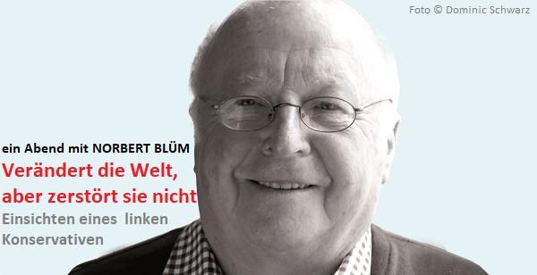 DISTEL: Verändert die Welt, aber zerstört sie nicht - ein Abend mit Norbert Blüm
