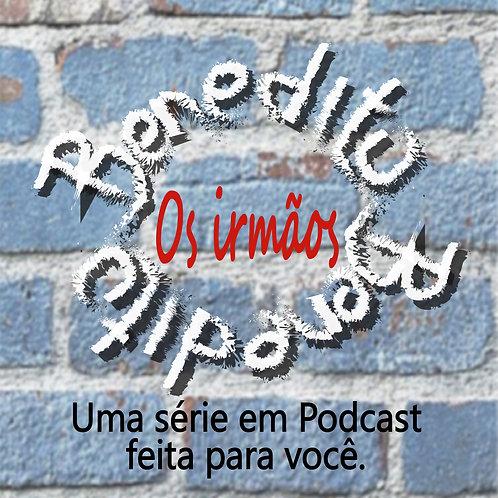 Podcast - Irmãos Benedito