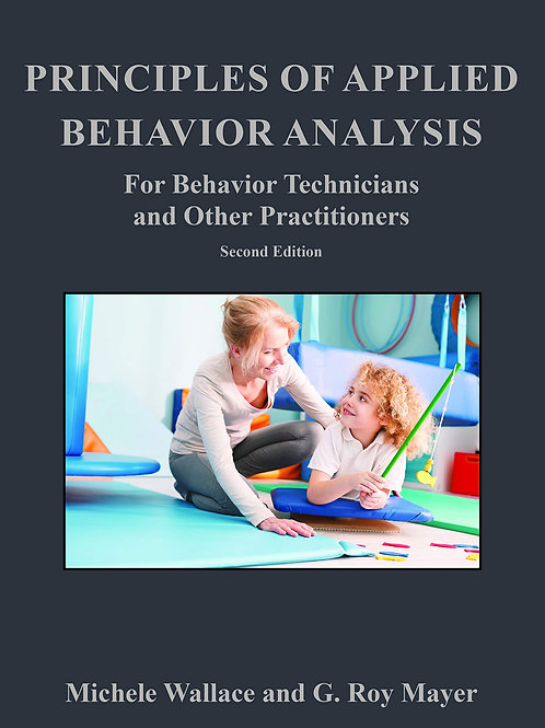 Behavior Analysis For Behavior Technicians and Other Practitioners