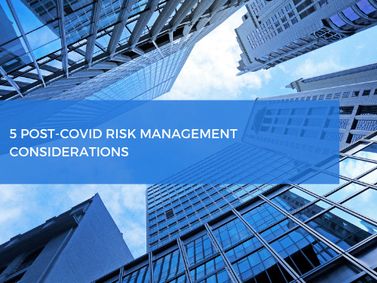 5 Post-COVID Risk Management Considerations
