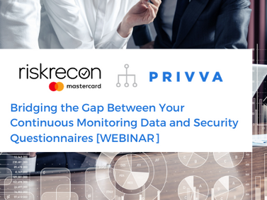 Bridging the Gap Between Your Continuous Monitoring Data and Security Questionnaires [WEBINAR]