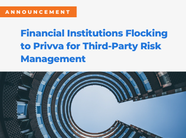 """Financial Services Firms Select """"Privva"""" For Third-Party Risk Management"""