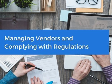 Managing Vendors and How to Comply with Regulations