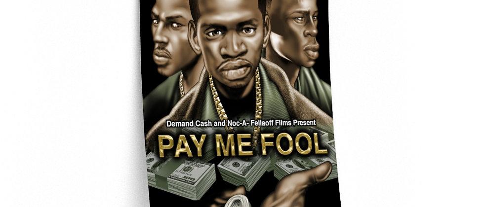 Pay Me Fool /Premium Poster