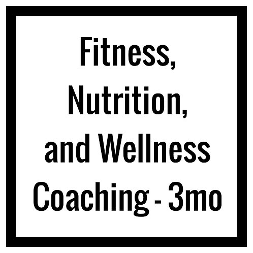 3 Month - Fitness, Nutrition and Wellness Coaching