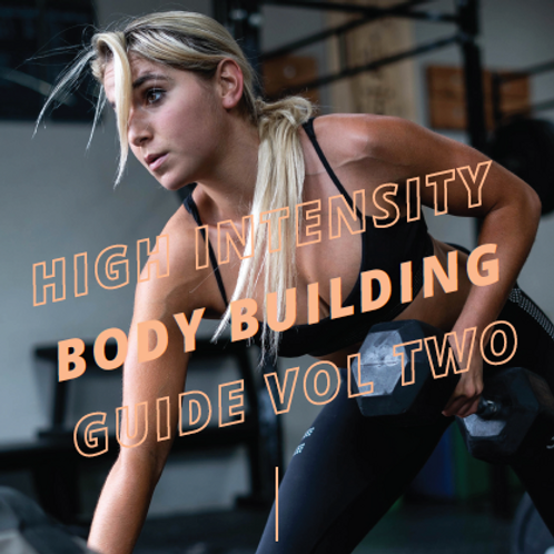 High Intensity Interval Bodybuilding Guide: Volume 2