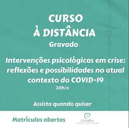 Intervenções psicológicas em crise: reflexões e possibilidades de atuação no contexto do COVID-19